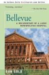 Bellevue: A Documentary of a Large Metropolitan Hospital - Don Gold