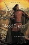 Blood Lance: A Medieval Noir - Jeri Westerson