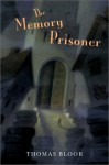 The Memory Prisoner - Thomas Bloor, Chris Sheban