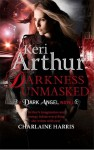 Darkness Unmasked: Number 5 in series (Dark Angels) - Keri Arthur