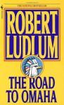 The Road to Omaha (Audio) - Joseph Campanella, Robert Ludlum