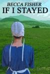 If I Left If I Stayed Boxed Set (Amish Romance) - Becca Fisher
