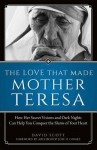 I Did It for You: The Love That Made Mother Teresa - David Scott