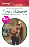 Playing the Dutiful Wife - Carol Marinelli