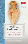 Titus Andronicus and Timon of Athens: Two Classical Plays - Jonathan Bate, Eric Rasmussen, William Shakespeare