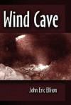Wind Cave - John Ellison