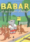 Babar Et Ce Coquin D'Arthur - Laurent de Brunhoff