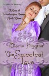 The Sweetest Love - Marie Higgins