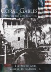 Coral Gables: History of the City Beautiful, Florida (Images of America) - Lee Pinto, Samuel D. Laroue Jr.