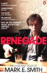 Renegade - Mark E. Smith, Tom Sheehan, E.D. Smith