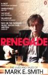 Renegade - Mark E. Smith, Tom Sheehan, E.D. Smith