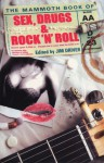 The Mammoth Book of Sex, Drugs and Rock 'N' Roll - Jim Driver, Stewart Home, Mick Farren, Paolo Hewitt