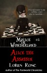 Malice in Wonderland #1: Alice the Assassin - Lotus Rose