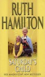 Saturday's Child - Ruth Hamilton