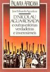 D. Nicolau Água-Rosada e outras estórias verdadeiras e inverosímeis - José Eduardo Agualusa