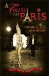A Town Like Paris: Living and Loving in the City of Light - Bryce Corbett