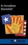Is Socialism Harmful? - Ronald D. Lankford Jr.