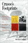Crusoe's Footprints: Cultural Studies in Britain and America - Pat Brantlinger