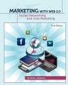 Marketing with Web 2.0: Social Networking and Viral Marketing (First Edition) - David L. Anderson