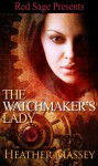 The Watchmaker's Lady - Heather Massey