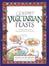 Gourmet Vegetarian Feasts: An International Selection of Appetizing Recipes for All Occasions - Martha Rose Shulman