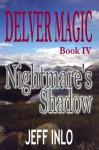 Delver Magic Book IV: Nightmare's Shadow - Jeff Inlo