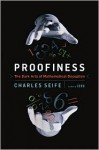 Proofiness: The Dark Arts of Mathematical Deception - Charles Seife