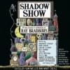 Shadow Show: All-New Stories in Celebration of Ray Bradbury (Audio) - Sam Weller, Mort Castle, George Takei, Edward Herrmann