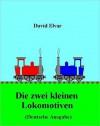 Die zwei kleinen Lokomotiven (Deutsche Ausgabe) - David Elvar