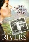 Her Mother's Hope (Marta's Legacy, #1) - Francine Rivers