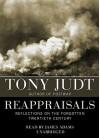 Reappraisals: Reflections on the Forgotten Twentieth Century - Tony Judt, James Adams