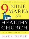 Nine Marks of a Healthy Church - Mark Dever