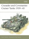 Crusader and Covenanter Cruiser Tanks 1939-45 - David Fletcher, Peter Sarson
