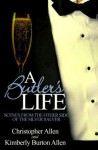 A Butler's Life: Scenes from the Other Side of the Silver Salver - Christopher Allen, Kimberly Burton Allen