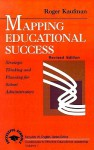 Mapping Educational Success: Strategic Thinking and Planning for School Administrators - Roger Kaufman