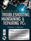 Troubleshooting, Maintaining and Repairing PCs [With CDROM] - Stephen J. Bigelow