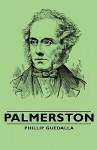 Palmerston - Philip Guedalla