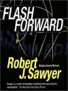 Flashforward (Audio) - Robert J. Sawyer, Mark Deakins