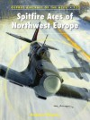 Spitfire Aces of Northwest Europe - Andrew Thomas, Chris Thomas