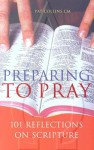 Preparing to Pray: 101 Reflections on Scripture - Pat Collins