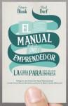 El manual del emprendedor: La guía paso a paso para crear una gran empresa (Spanish Edition) - Steve Blank, Bob Dorf
