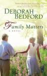Family Matters (Steeple Hill Women's Fiction #58) - Deborah Bedford