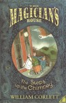 The Steps Up The Chimney (The Magician's House Quartet: Book One) - William Corlett