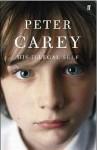 His Illegal Self - Peter Carey