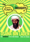 Rants Raves and Thoughts of Osama Bin Laden: The Terrorist in His Own Words and Those of Others - Julian Smith