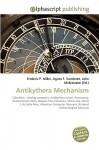 Antikythera Mechanism - Agnes F. Vandome, John McBrewster, Sam B Miller II