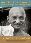Gandhi the Man: How One Man Changed Himself to Change the World - Eknath Easwaran