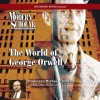 The Modern Scholar: World of George Orwell - Michael Shelden, David Chandler