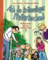 Ach du krümeliger Pfefferkuchen: Weihnachten bei den Poneleits (German Edition) - Anu Stohner, Hildegard Müller