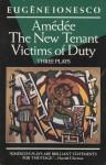 Three Plays: Amédée / The New Tenant / Victims of Duty - Eugène Ionesco, Donald Watson